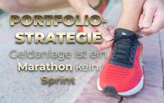 PORTFOLIOSTRATEGIE: Geldanlage ist ein Marathon kein Sprint